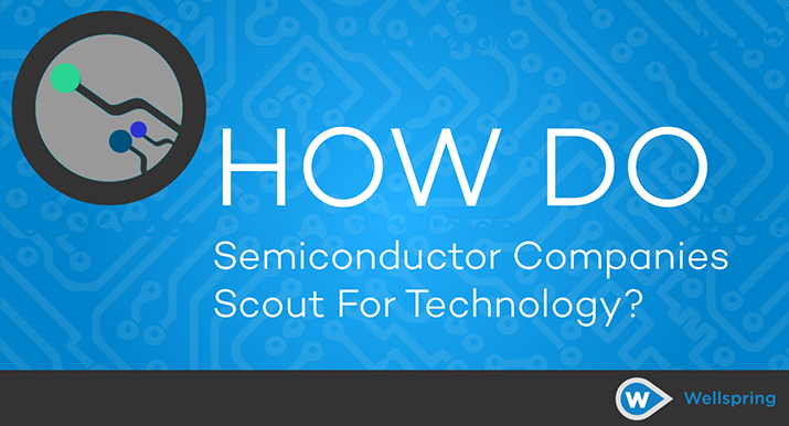 How do top semiconductor companies scout for new technology?
